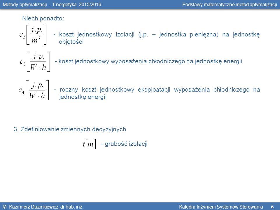 6 Metody optymalizacji - Energetyka 2015/2016 Podstawy matematyczne metod optymalizacji © Kazimierz Duzinkiewicz, dr hab.