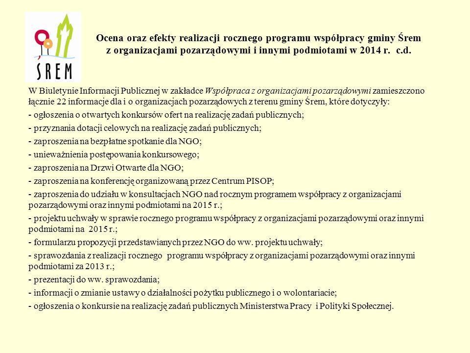 Ocena oraz efekty realizacji rocznego programu współpracy gminy Śrem z organizacjami pozarządowymi i innymi podmiotami w 2014 r. W wyniku realizacji r