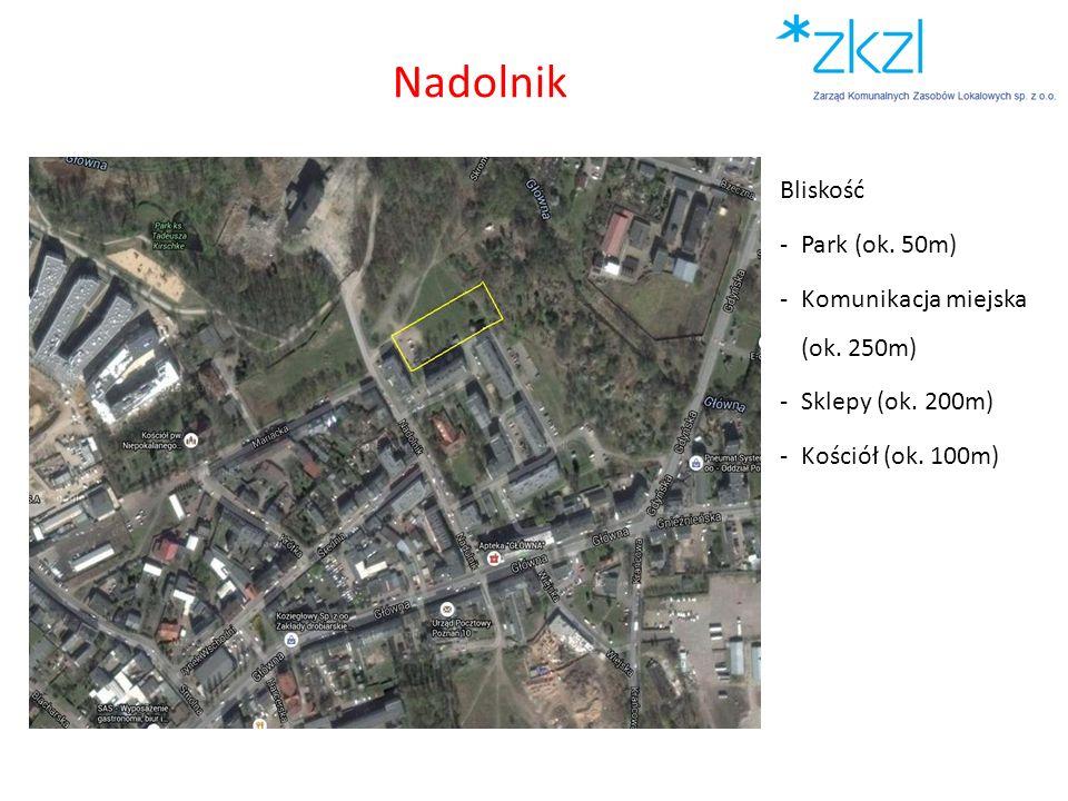 Bliskość -Park (ok. 50m) -Komunikacja miejska (ok. 250m) -Sklepy (ok. 200m) -Kościół (ok. 100m) Nadolnik