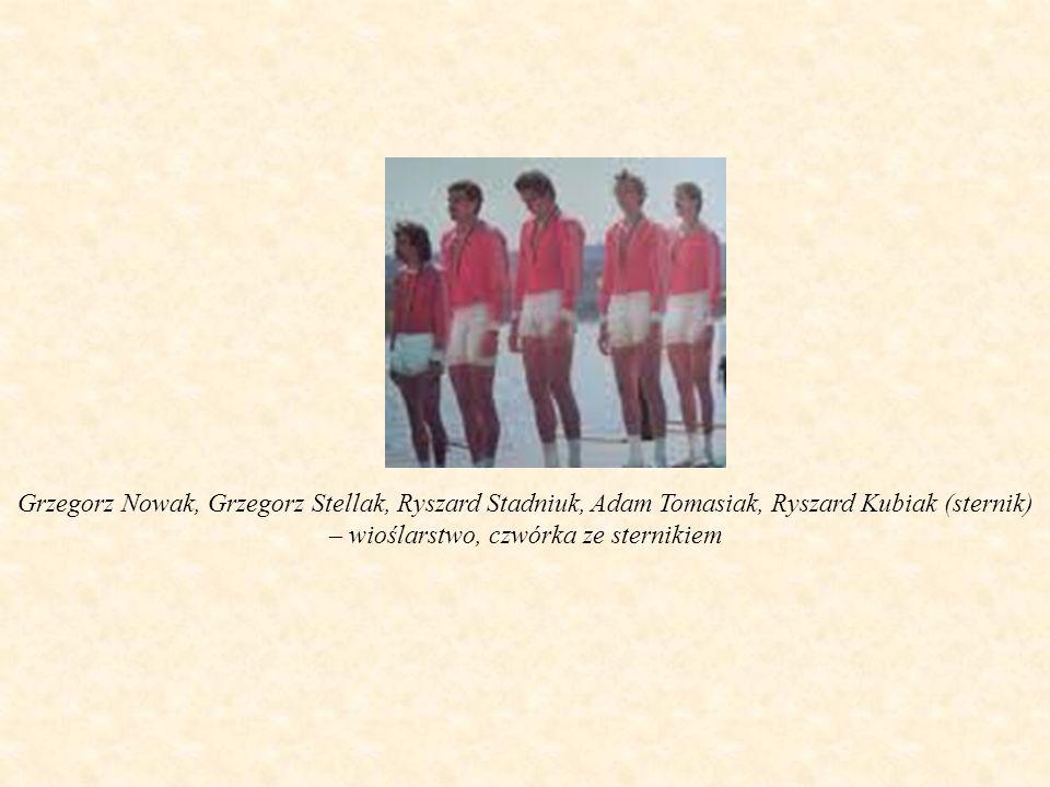 Grzegorz Nowak, Grzegorz Stellak, Ryszard Stadniuk, Adam Tomasiak, Ryszard Kubiak (sternik) – wioślarstwo, czwórka ze sternikiem