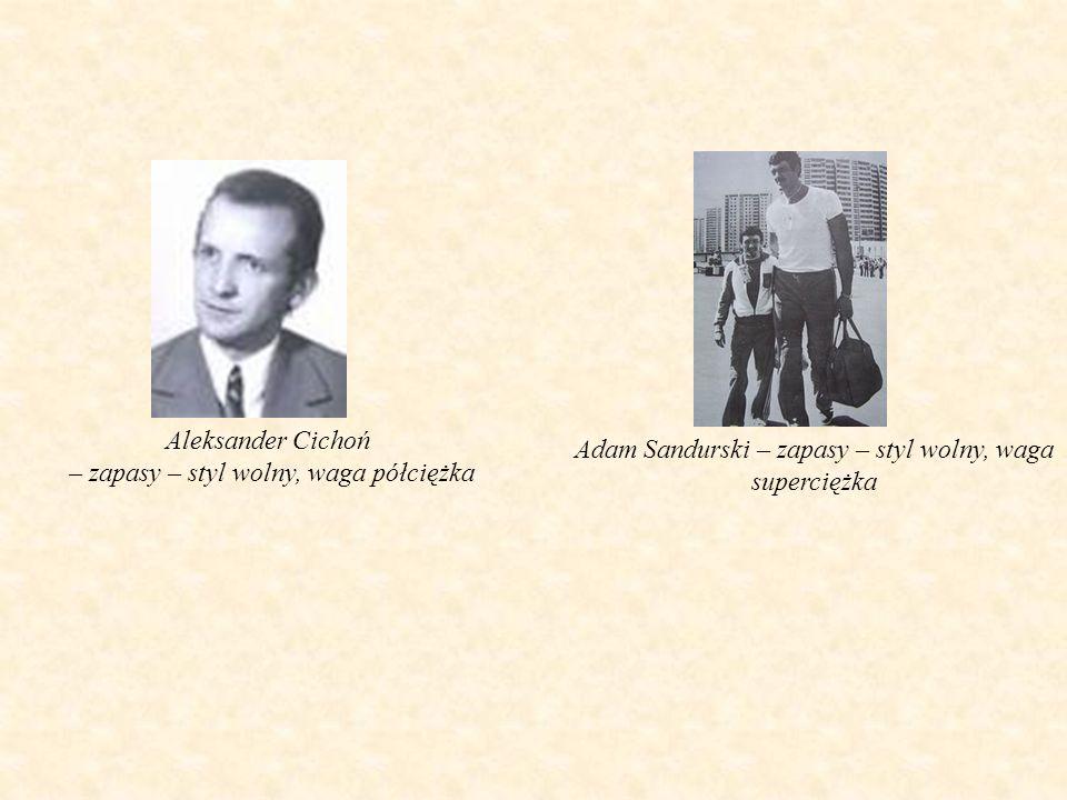 Adam Sandurski – zapasy – styl wolny, waga superciężka Aleksander Cichoń – zapasy – styl wolny, waga półciężka