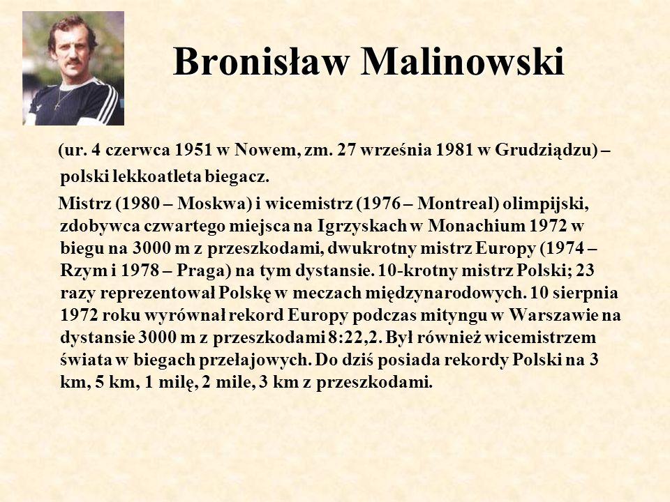 Bronisław Malinowski (ur. 4 czerwca 1951 w Nowem, zm.