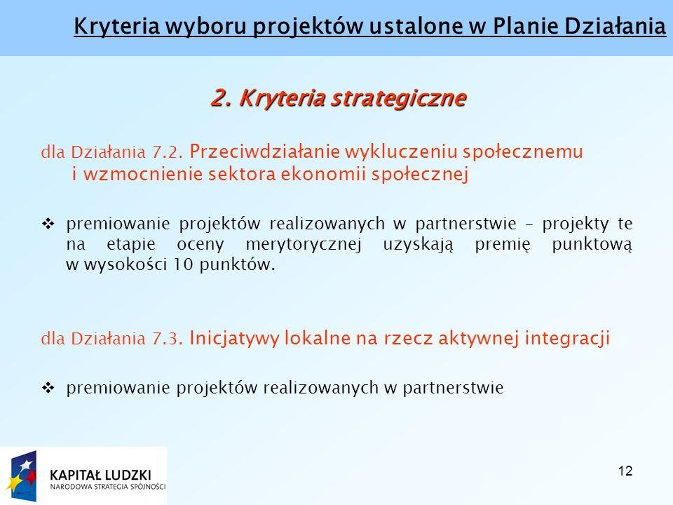 12 Kryteria wyboru projektów ustalone w Planie Działania 2.
