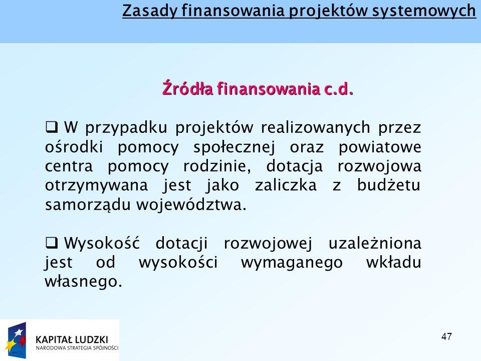 47 Źródła finansowania c.d. Źródła finansowania c.d.