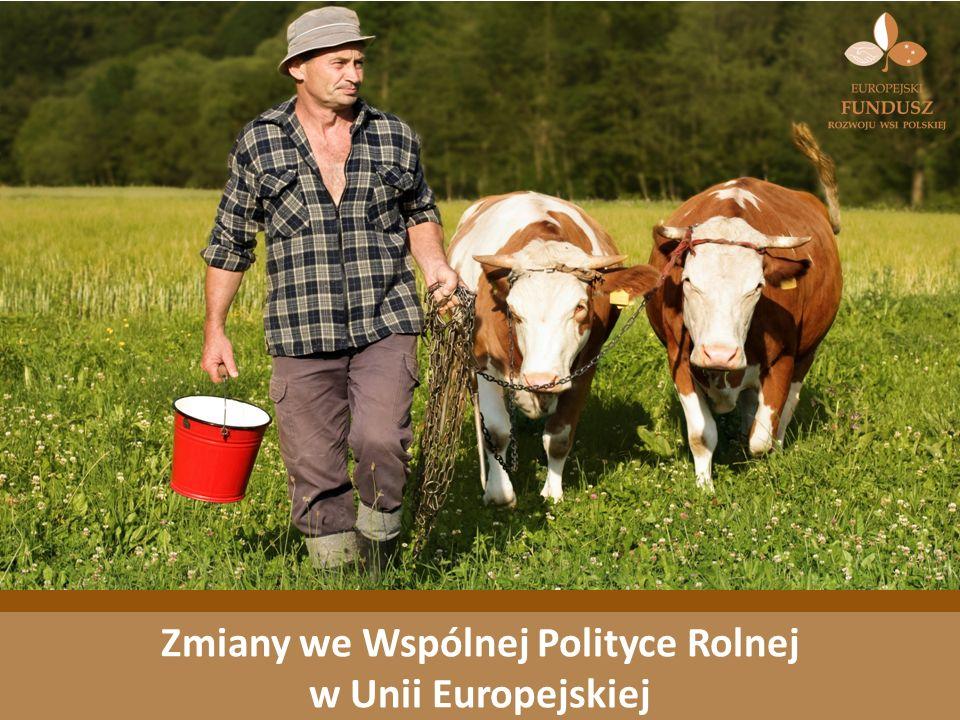 Zmiany we Wspólnej Polityce Rolnej w Unii Europejskiej