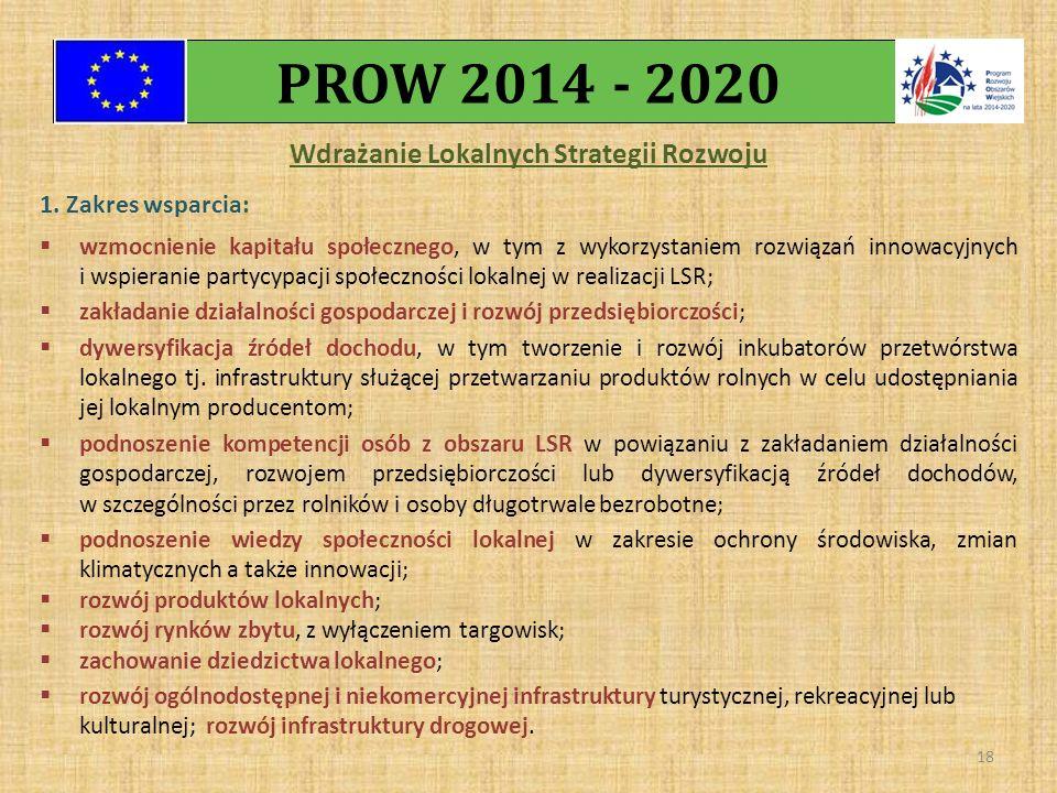 Wdrażanie Lokalnych Strategii Rozwoju 1. Zakres wsparcia:  wzmocnienie kapitału społecznego, w tym z wykorzystaniem rozwiązań innowacyjnych i wspiera