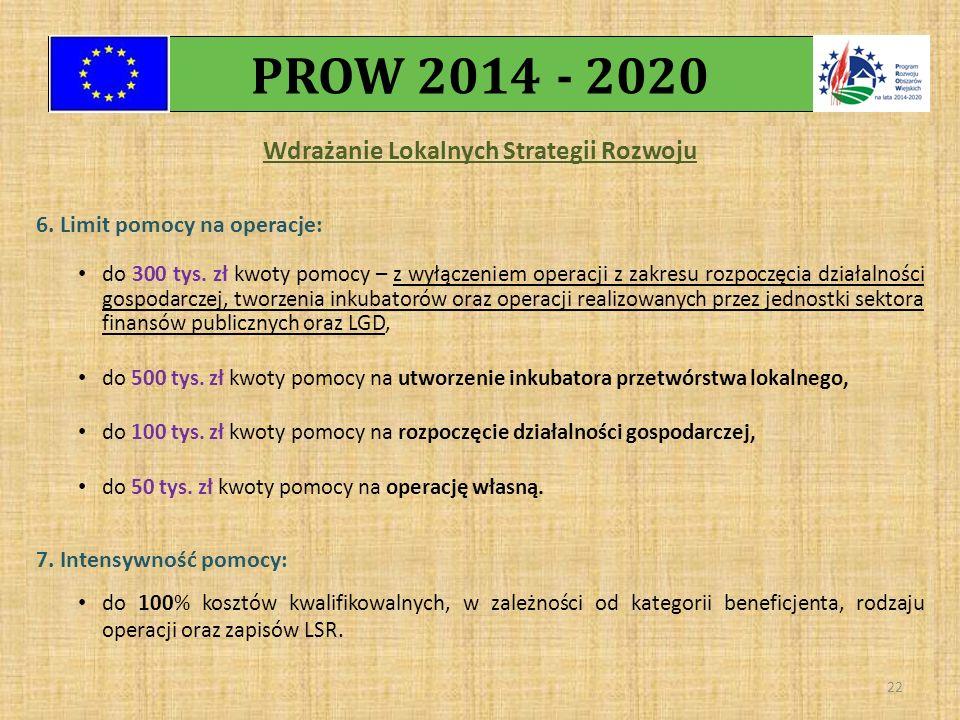 Wdrażanie Lokalnych Strategii Rozwoju 6. Limit pomocy na operacje: do 300 tys.