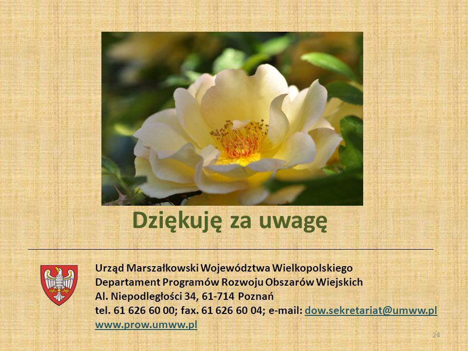 24 Urząd Marszałkowski Województwa Wielkopolskiego Departament Programów Rozwoju Obszarów Wiejskich Al. Niepodległości 34, 61-714 Poznań tel. 61 626 6