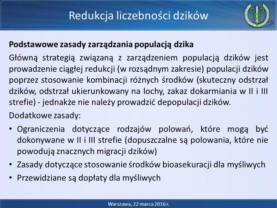 Podstawowe zasady zarządzania populacją dzika Główną strategią związaną z zarządzeniem populacją dzików jest prowadzenie ciągłej redukcji (w rozsądnym zakresie) populacji dzików poprzez stosowanie kombinacji różnych środków (skuteczny odstrzał dzików, odstrzał ukierunkowany na lochy, zakaz dokarmiania w II i III strefie) - jednakże nie należy prowadzić depopulacji dzików.