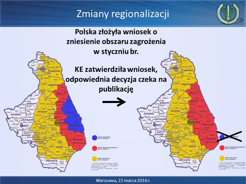 Polska złożyła wniosek o zniesienie obszaru zagrożenia w styczniu br. KE zatwierdziła wniosek, odpowiednia decyzja czeka na publikację Zmiany regional