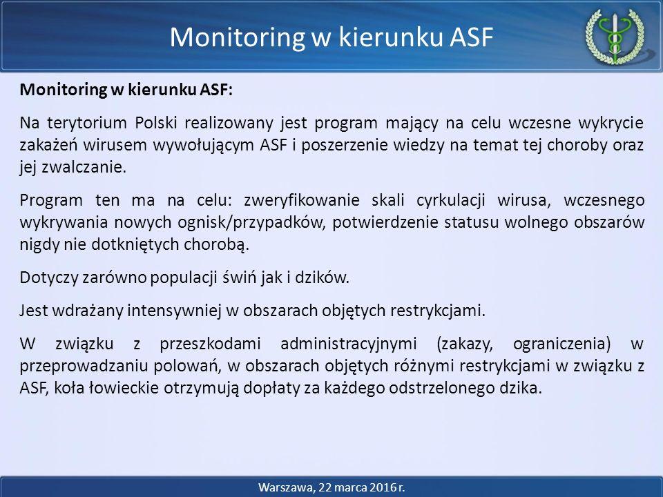Monitoring w kierunku ASF: Na terytorium Polski realizowany jest program mający na celu wczesne wykrycie zakażeń wirusem wywołującym ASF i poszerzenie wiedzy na temat tej choroby oraz jej zwalczanie.