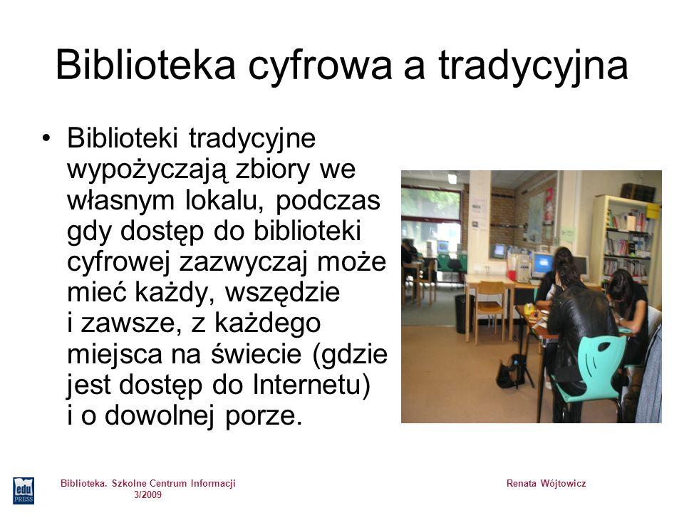 Biblioteka. Szkolne Centrum Informacji 3/2009 Renata Wójtowicz