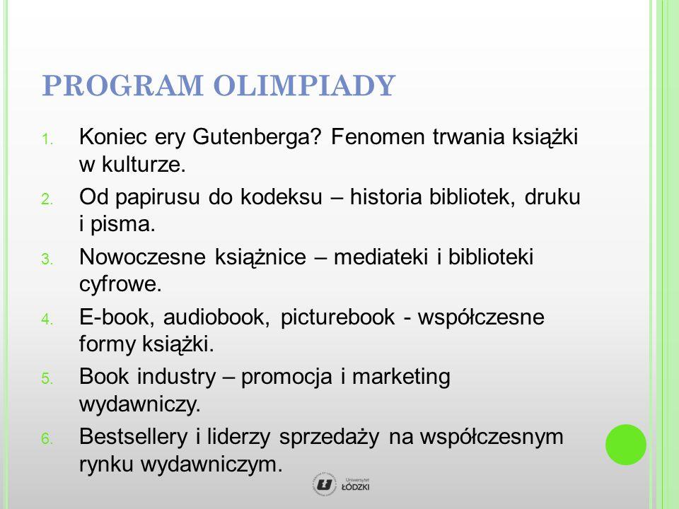 PROGRAM OLIMPIADY 1. Koniec ery Gutenberga. Fenomen trwania książki w kulturze.