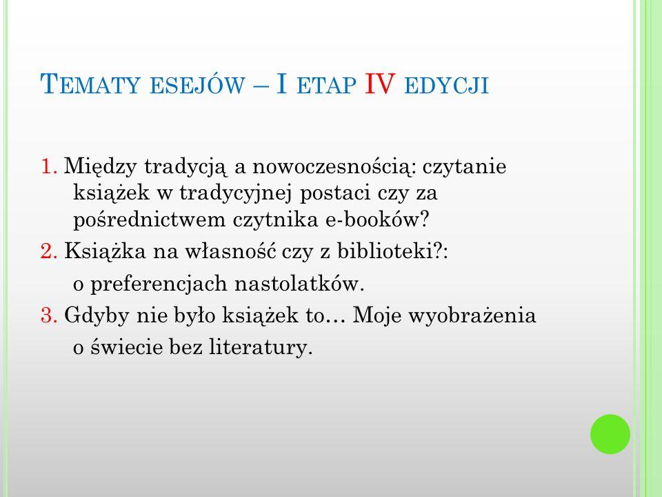 T EMATY ESEJÓW – I ETAP IV EDYCJI 1.