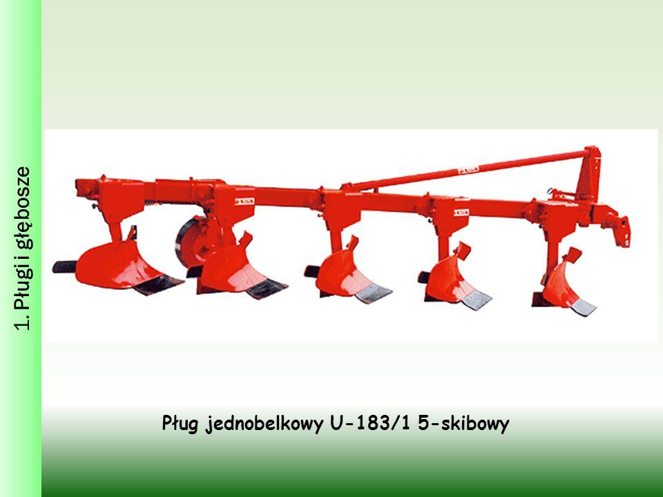1. Pługi i głębosze Pług jednobelkowy U-183/1 5-skibowy