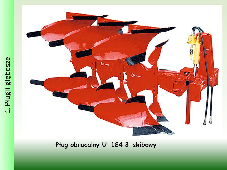 1. Pługi i głębosze Pług obracalny U-184 3-skibowy
