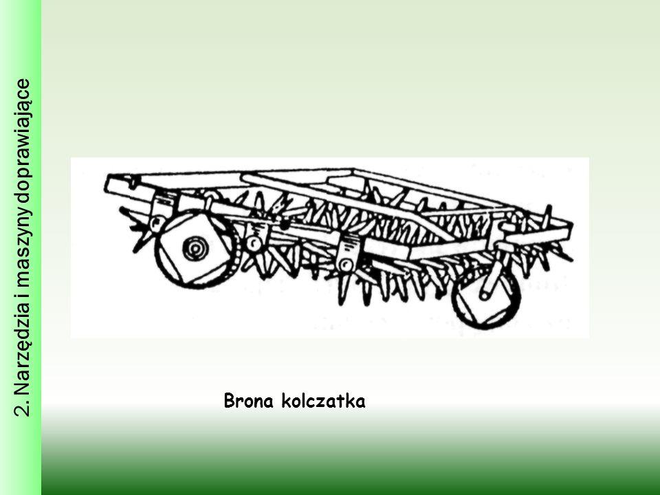 Brona kolczatka 2. Narzędzia i maszyny doprawiające
