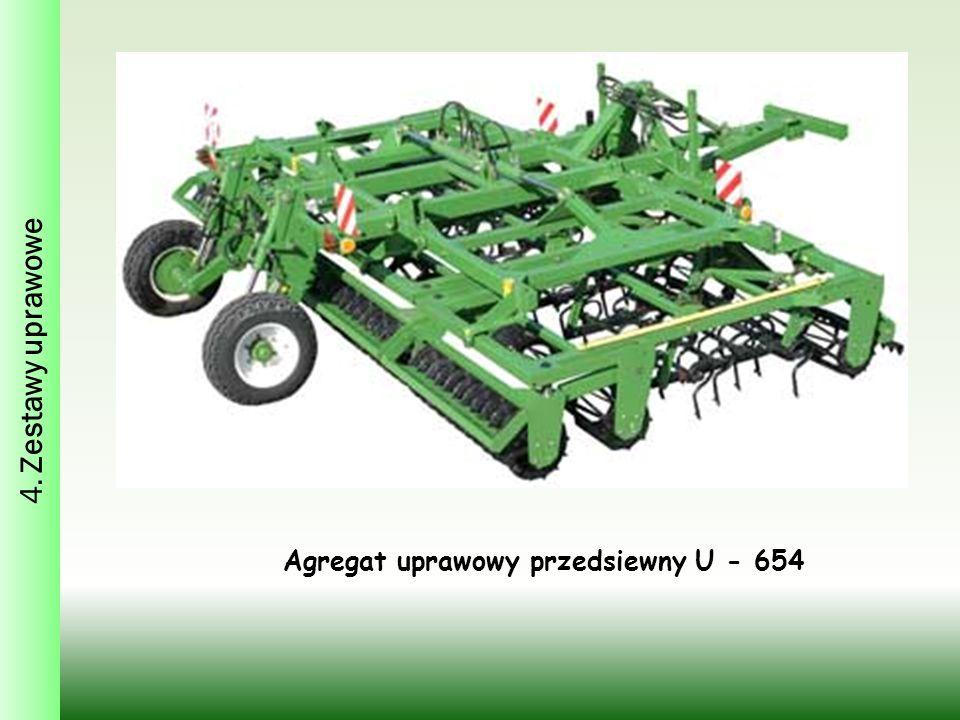 4. Zestawy uprawowe Agregat uprawowy przedsiewny U - 654