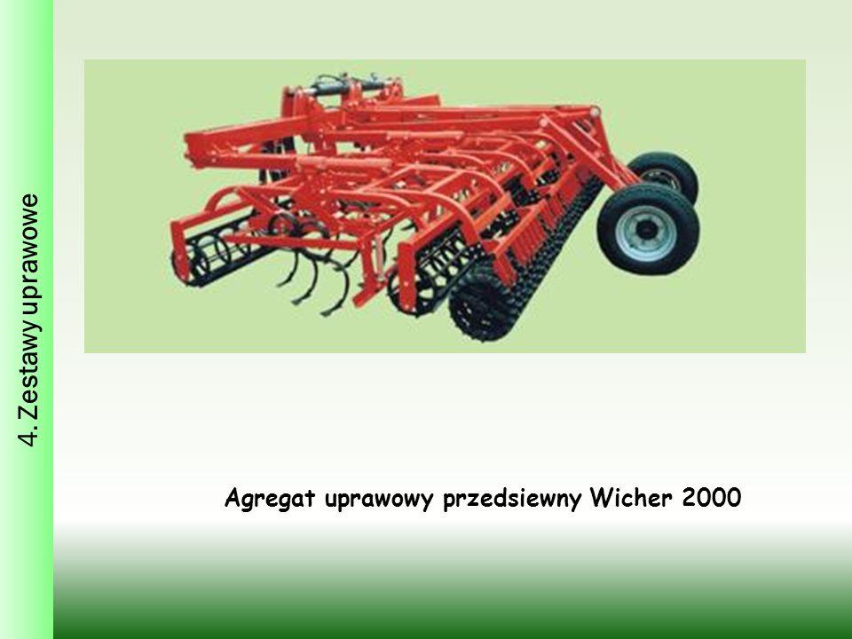4. Zestawy uprawowe Agregat uprawowy przedsiewny Wicher 2000