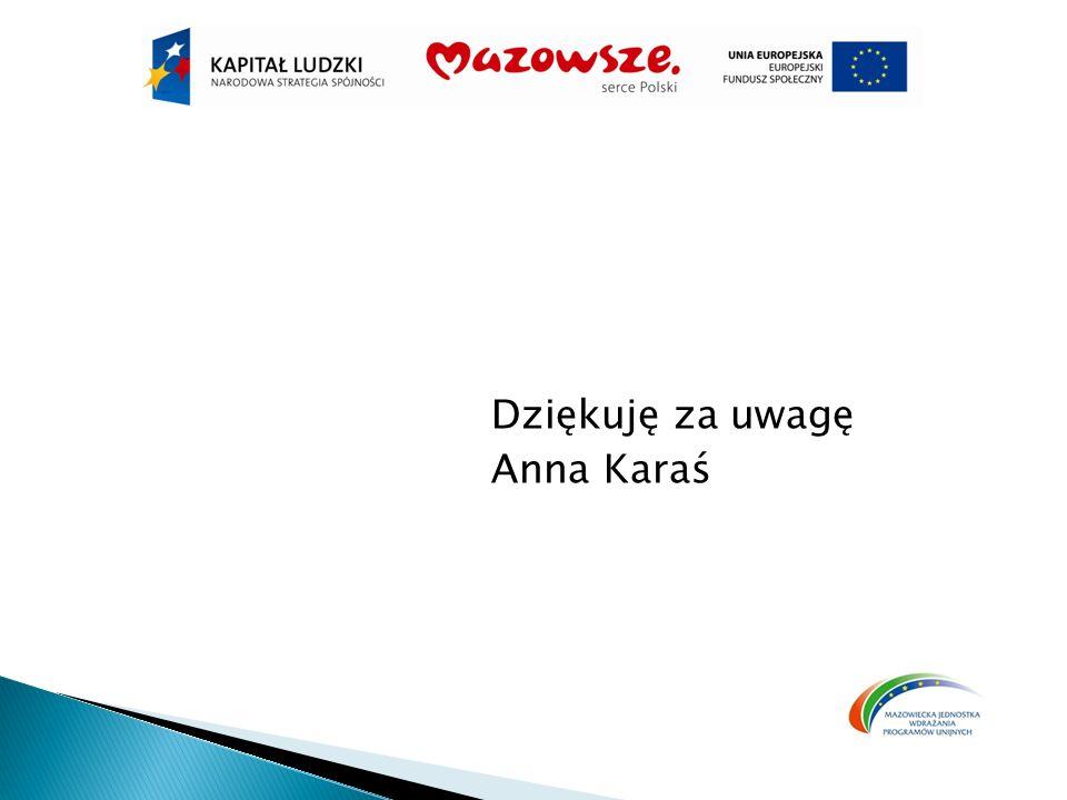 Dziękuję za uwagę Anna Karaś