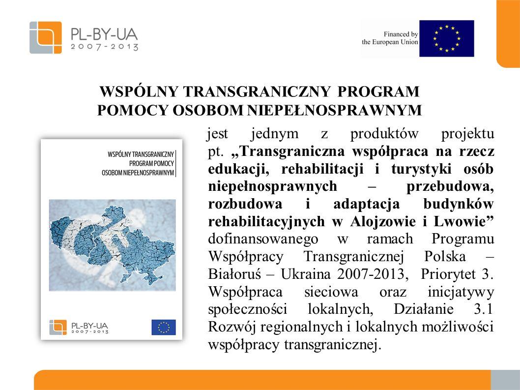 WSPÓLNY TRANSGRANICZNY PROGRAM POMOCY OSOBOM NIEPEŁNOSPRAWNYM jest jednym z produktów projektu pt.