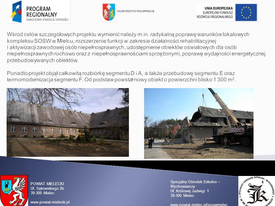Specjalny Ośrodek Szkolno – Wychowawczy Ul. Królowej Jadwigi 1 39-300 Mielec www.powiat.mielec.pl/soswmielec POWIAT MIELECKI Ul. Sękowskiego 2b 39-300