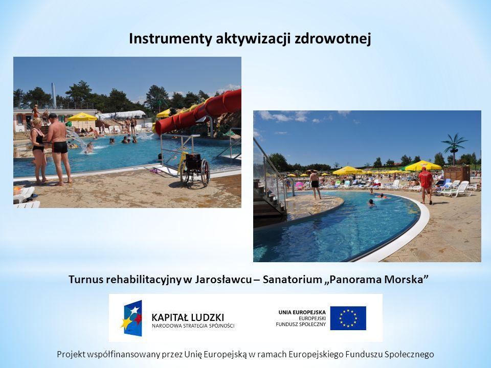 Projekt współfinansowany przez Unię Europejską w ramach Europejskiego Funduszu Społecznego Instrumenty aktywizacji zdrowotnej Turnus rehabilitacyjny w