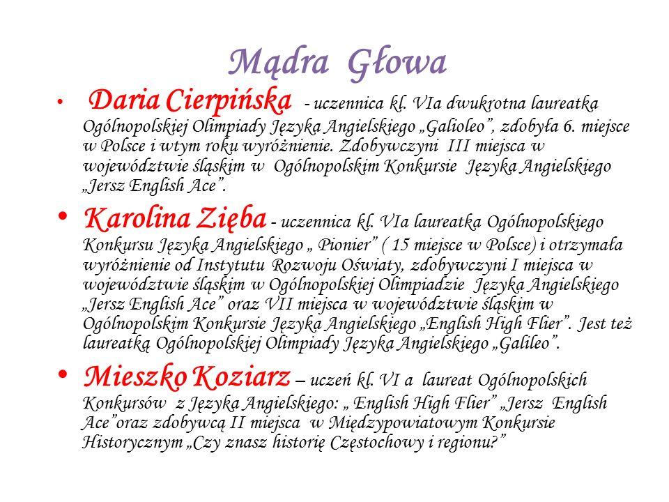 """Mądra Głowa Daria Cierpińska - uczennica kl. VIa dwukrotna laureatka Ogólnopolskiej Olimpiady Języka Angielskiego """"Galioleo"""", zdobyła 6. miejsce w Pol"""