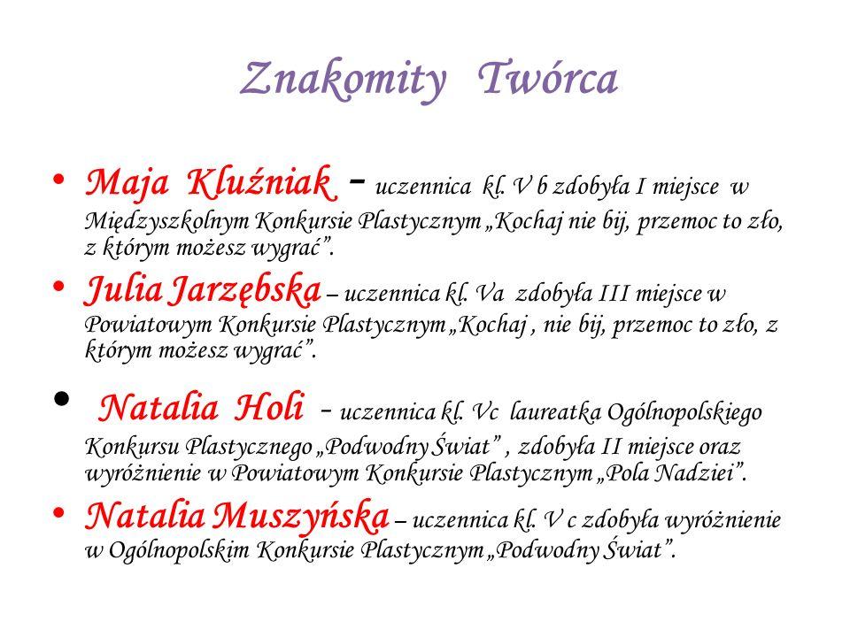 Znakomity Twórca Maja Kluźniak - uczennica kl.
