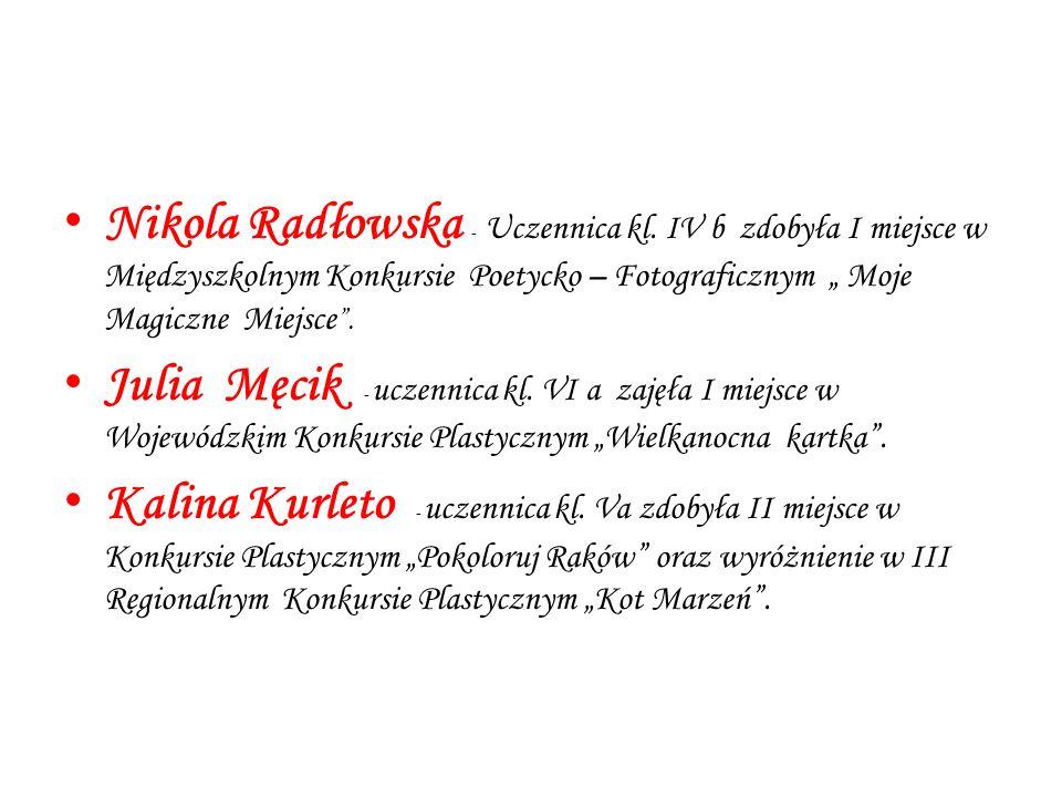 """Nikola Radłowska - Uczennica kl. IV b zdobyła I miejsce w Międzyszkolnym Konkursie Poetycko – Fotograficznym """" Moje Magiczne Miejsce """". Julia Męcik -"""