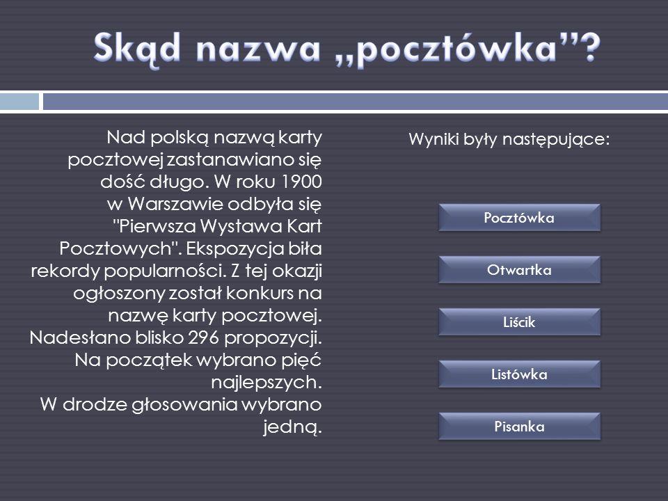 Nad polską nazwą karty pocztowej zastanawiano się dość długo. W roku 1900 w Warszawie odbyła się