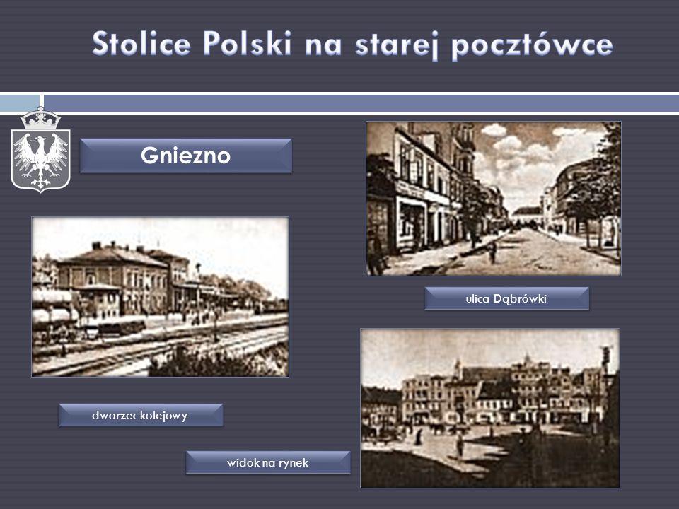 Gniezno dworzec kolejowy ulica Dąbrówki widok na rynek
