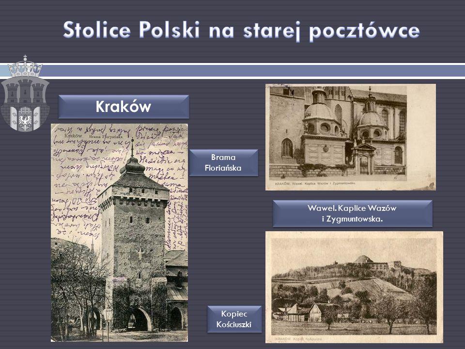 Kraków Kopiec Kościuszki Wawel. Kaplice Wazów i Zygmuntowska. Brama Floriańska