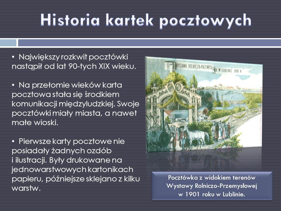 Największy rozkwit pocztówki nastąpił od lat 90-tych XIX wieku. Na przełomie wieków karta pocztowa stała się środkiem komunikacji międzyludzkiej. Swoj