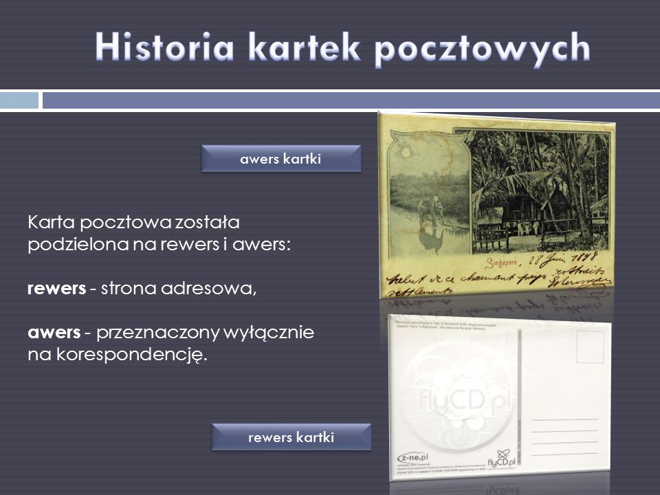 Karta pocztowa została podzielona na rewers i awers: rewers - strona adresowa, awers - przeznaczony wyłącznie na korespondencję.