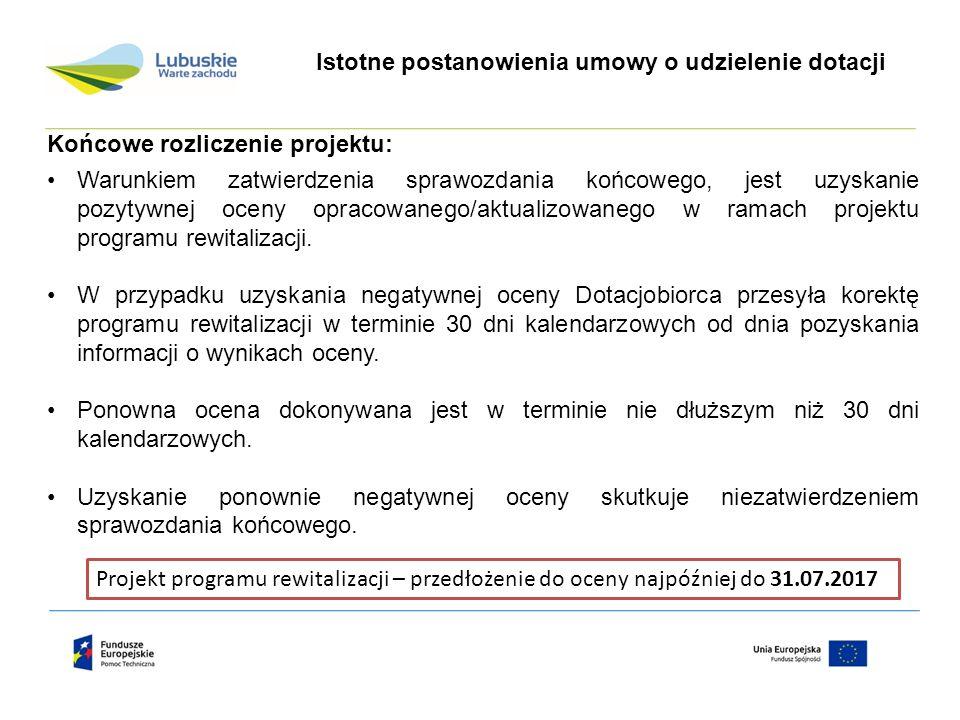 Końcowe rozliczenie projektu: Warunkiem zatwierdzenia sprawozdania końcowego, jest uzyskanie pozytywnej oceny opracowanego/aktualizowanego w ramach pr