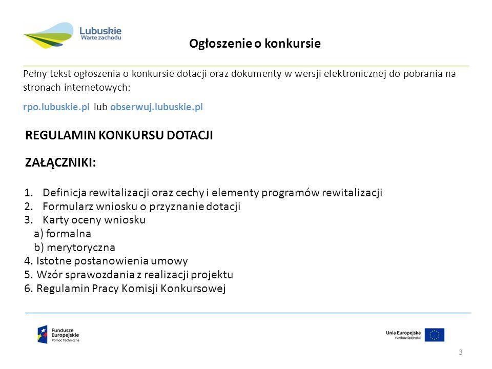 Pełny tekst ogłoszenia o konkursie dotacji oraz dokumenty w wersji elektronicznej do pobrania na stronach internetowych: rpo.lubuskie.pl lub obserwuj.
