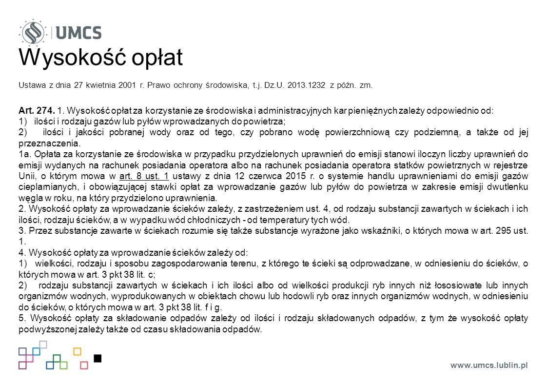 Wysokość opłat Ustawa z dnia 27 kwietnia 2001 r. Prawo ochrony środowiska, t.j.