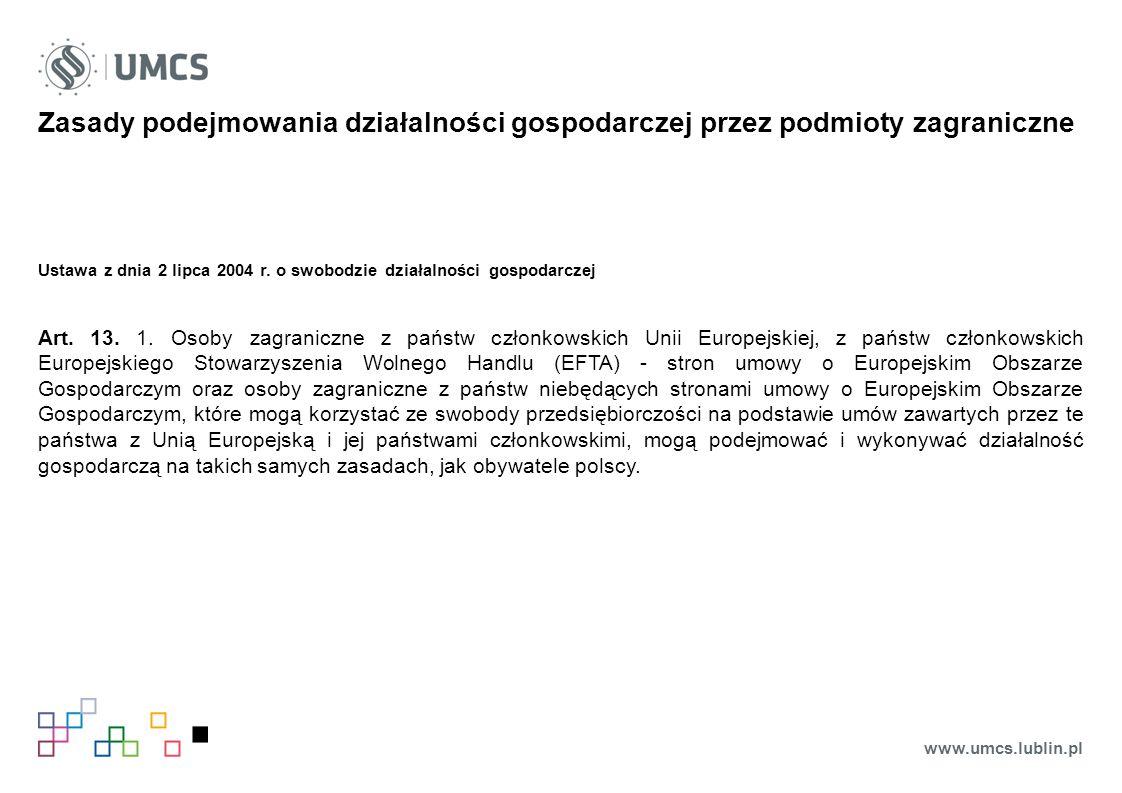 Zasady podejmowania działalności gospodarczej przez podmioty zagraniczne Ustawa z dnia 2 lipca 2004 r.