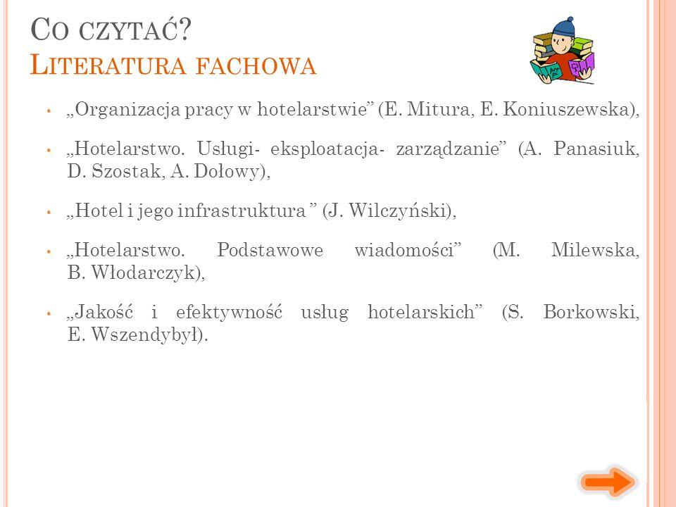 """""""Organizacja pracy w hotelarstwie"""" (E. Mitura, E. Koniuszewska), """"Hotelarstwo. Usługi- eksploatacja- zarządzanie"""" (A. Panasiuk, D. Szostak, A. Dołowy)"""