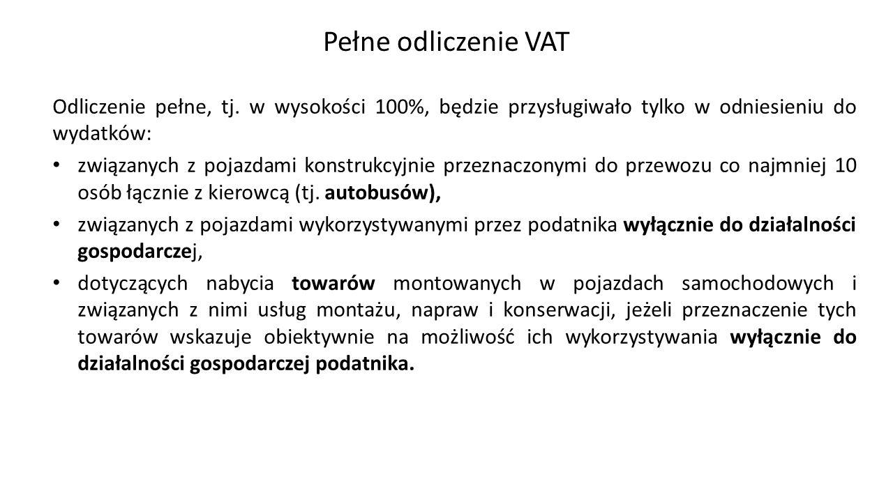 Pełne odliczenie VAT Odliczenie pełne, tj.