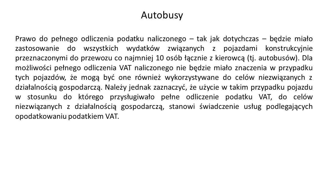 Autobusy Prawo do pełnego odliczenia podatku naliczonego – tak jak dotychczas – będzie miało zastosowanie do wszystkich wydatków związanych z pojazdami konstrukcyjnie przeznaczonymi do przewozu co najmniej 10 osób łącznie z kierowcą (tj.