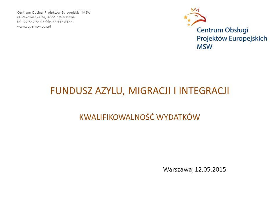 FUNDUSZ AZYLU, MIGRACJI I INTEGRACJI KWALIFIKOWALNOŚĆ WYDATKÓW Centrum Obsługi Projektów Europejskich MSW ul.