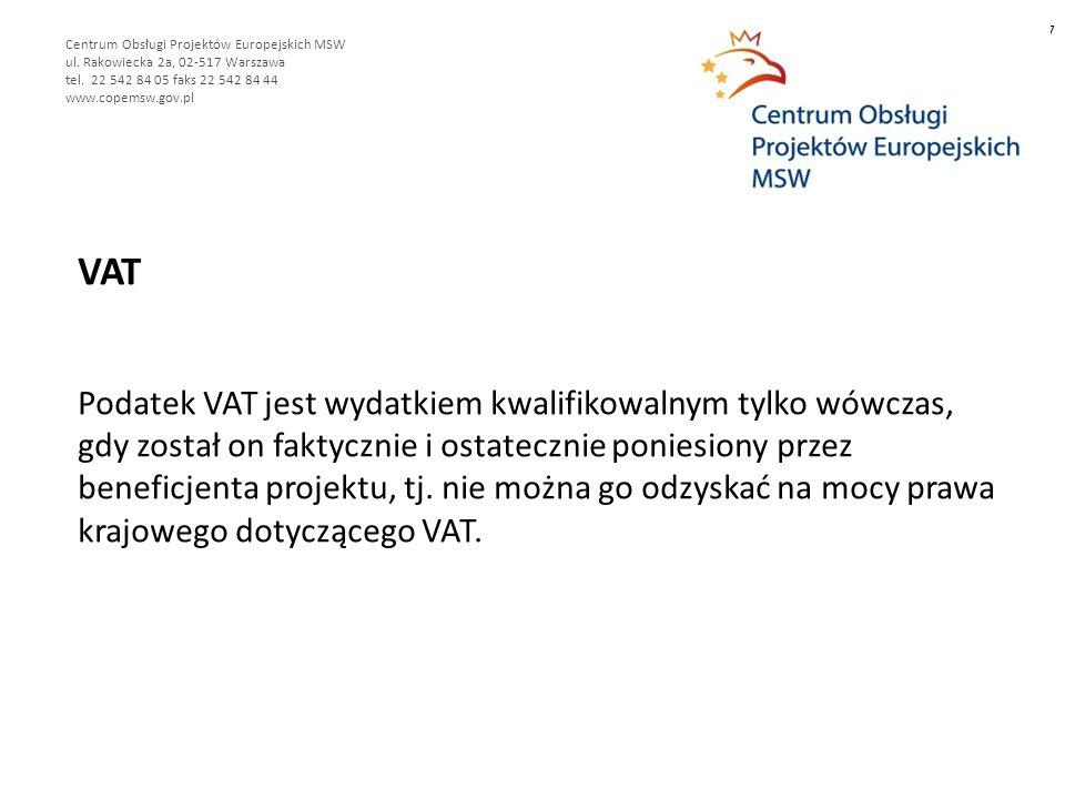 VAT Podatek VAT jest wydatkiem kwalifikowalnym tylko wówczas, gdy został on faktycznie i ostatecznie poniesiony przez beneficjenta projektu, tj.