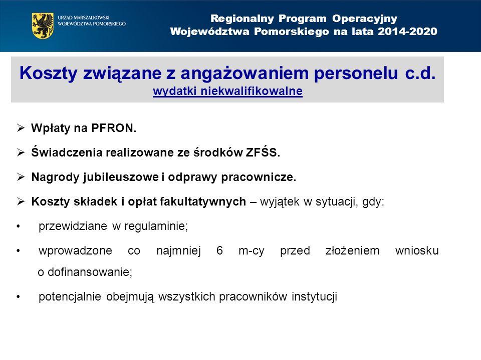 Koszty związane z angażowaniem personelu c.d. wydatki niekwalifikowalne  Wpłaty na PFRON.