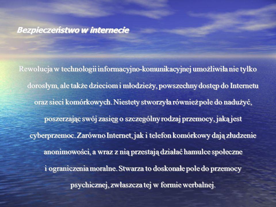 Bezpieczeństwo w internecie Czy jest zatem cyberprzemoc (ANG.CYBERBULLYING).