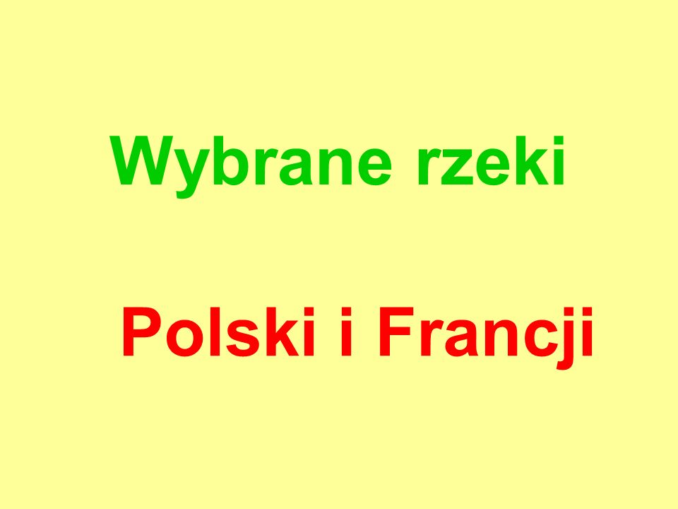 Wybrane rzeki Polski i Francji