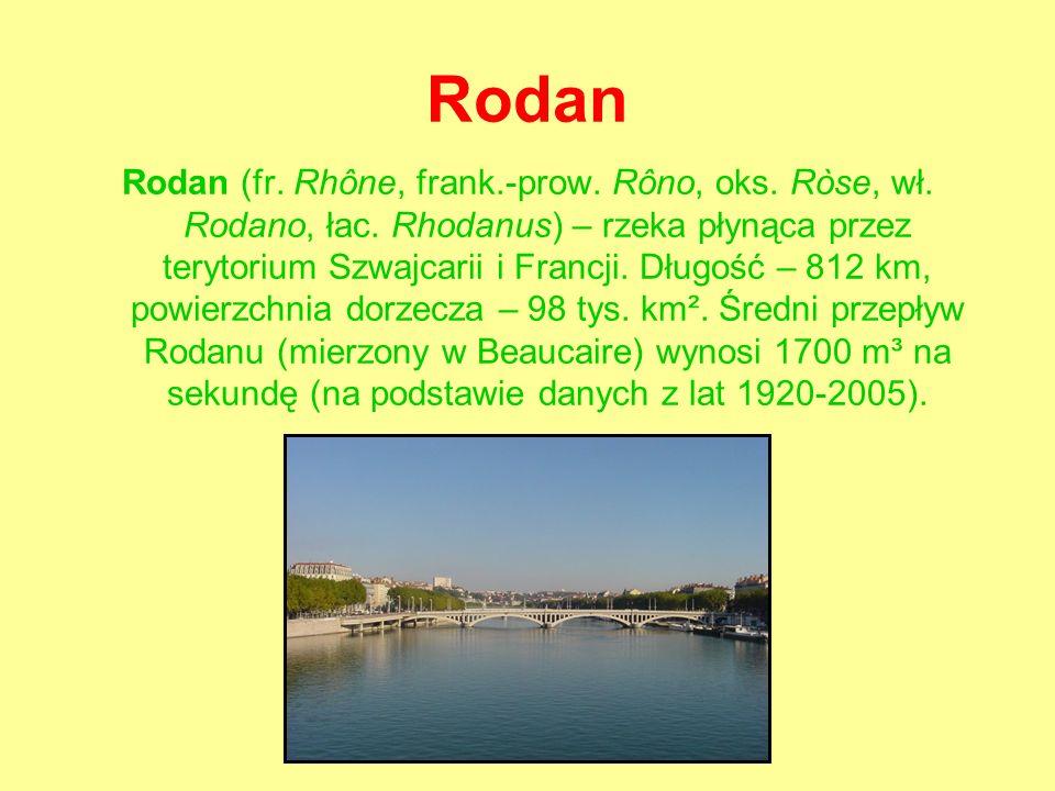 Rodan Rodan (fr. Rhône, frank.-prow. Rôno, oks. Ròse, wł.