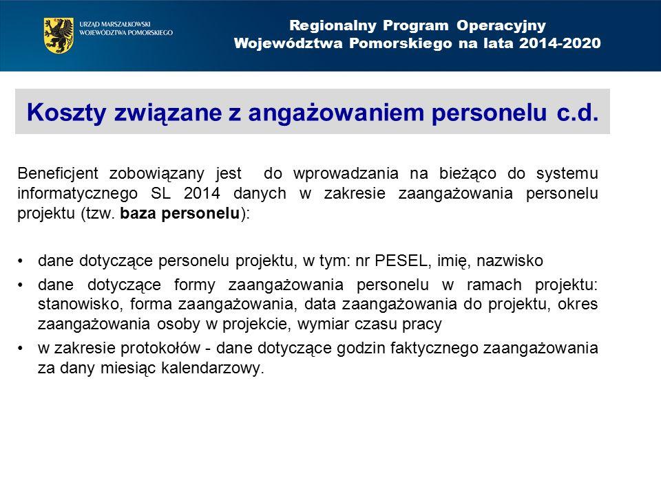 Koszty związane z angażowaniem personelu c.d. Beneficjent zobowiązany jest do wprowadzania na bieżąco do systemu informatycznego SL 2014 danych w zakr