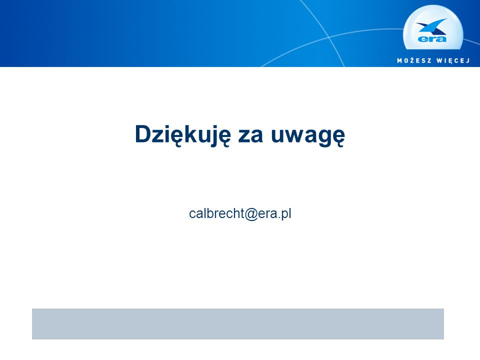 Dziękuję za uwagę calbrecht@era.pl